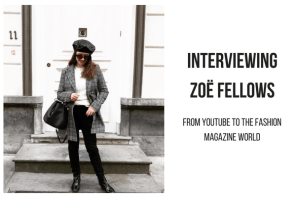 Interviewing Zoë Fellows: From Youtube to the Magazine World